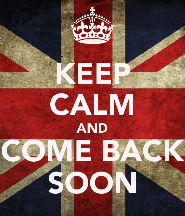 keep-calm-and-come-back-soon-45